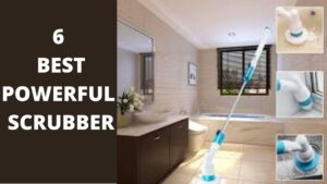 6 BEST POWERFUL SCRUBBER