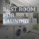 Do you know The 5 Best Room For Your Laundry?