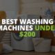 Cheap washing machines under 200$ Reviews